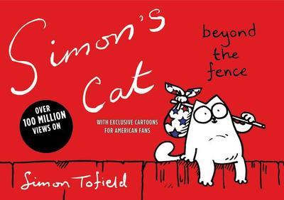 Simon's Cat: Beyond the Fence - Tofield, Simon