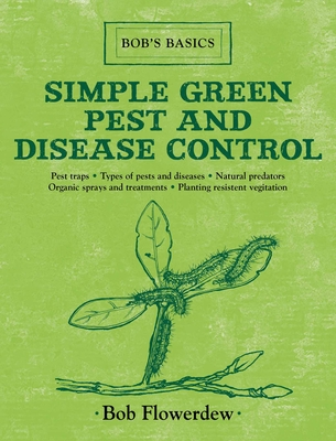 Simple Green Pest and Disease Control - Flowerdew, Bob