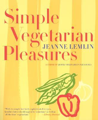 Simple Vegetarian Pleasures - Lemlin, Jeanne