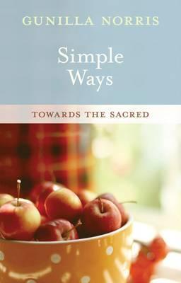 Simple Ways: Towards the Sacred - Norris, Gunilla