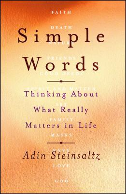 Simple Words: Thinking about What Really Matters in Life - Steinsaltz, Adin, Rabbi