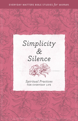 Simplicity & Silence: Spiritual Practices for Everyday Life - Klein, Patricia, and Hendrickson Publishers