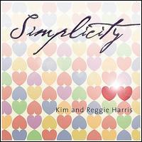 Simplicity - Kim & Reggie Harris