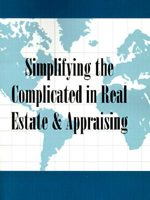Simplifying the Complicated in Real Estate & Appraising - Robert V Anderson, and Conway, H McKinley