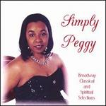 Simply Peggy: Broadway, Classical & Spiritual Selections