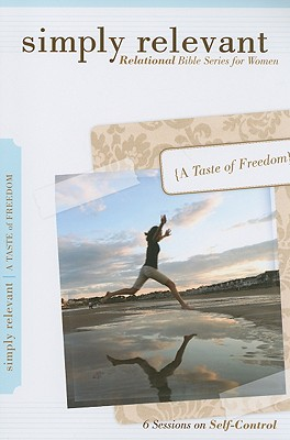 Simply Relevant: A Taste of Freedom - Group Publishing