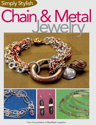 Simply Stylish Chain and Metal Jewelry - BeadStyle Magazine (Contributions by)