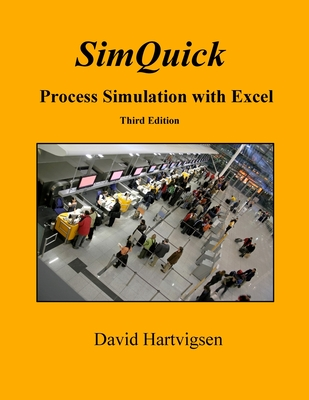Simquick: Process Simulation with Excel, 3rd Edition - Hartvigsen, David