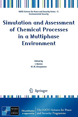 Simulation and Assessment of Chemical Processes in a Multiphase Environment - Barnes, Ian (Editor), and Kharytonov, Mykola M (Editor)