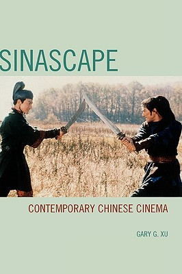Sinascape: Contemporary Chinese Cinema - Xu, Gary G
