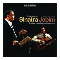 Sinatra/Jobim: The Complete Reprise Recordings - Frank Sinatra/Antonio Carlos Jobim