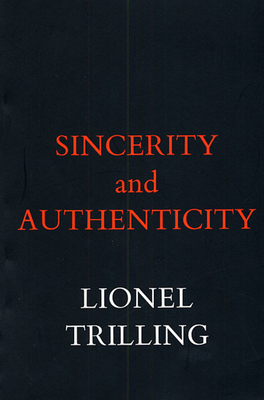 Sincerity and Authenticity - Trilling, Lionel, Professor
