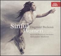 Sinful Women - Dagmar Pecková (mezzo-soprano); Ivana Veberová (soprano); Peter Mikulás (bass); Slovak Philharmonic Choir (choir, chorus);...