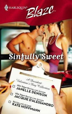 Sinfully Sweet: Wickedly Delicious/Constant Craving/Simply Scrumptious - Denison, Janelle, and D'Alessandro, Jacquie, and Hoffmann, Kate
