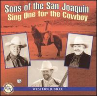 Sing One for the Cowboy - Sons of the San Joaquin