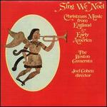Sing We Noël: Christmas Music from England and Early America