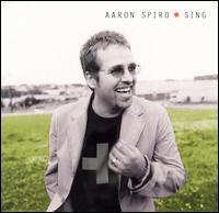 Sing - Aaron Spiro