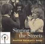 Singing in the Streets: Scottish Children's Songs