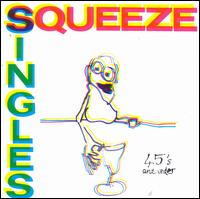 Singles 45's and Under - Squeeze