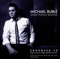 Sings Totally Blonde - Michael Bubl�