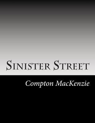 Sinister Street - MacKenzie, Compton, Sir