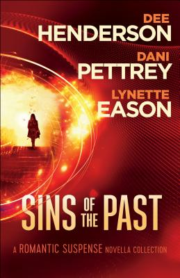 Sins of the Past: A Romantic Suspense Novella Collection - Henderson, Dee, and Pettrey, Dani, and Eason, Lynette