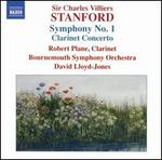 Sir Charles Villiers Stanford: Symphony No. 1; Clarinet Concerto