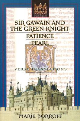Sir Gawain and the Green Knight / Patience / Pearl: Verse Translations - Borroff, Marie, Professor (Translated by)