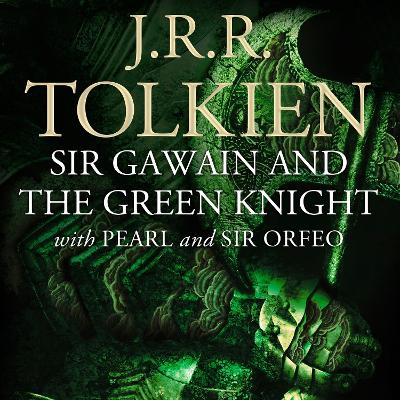 Sir Gawain and the Green Knight: WITH Pearl and Sir Orfeo - Tolkien, J. R. R. (Translated by), and Jones, Terry (Read by)