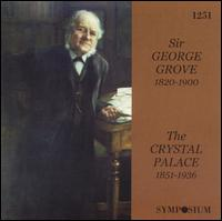 Sir George Grove / Crystal Palace - Ada Crossley (vocals); Adelina Patti (vocals); Agnes Nicholls (vocals); Andrew Black (vocals); Belle Cole (vocals);...