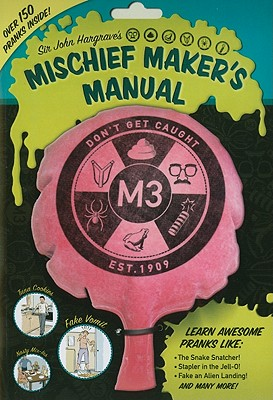 Sir John Hargrave's Mischief Maker's Manual - Hargrave, John, Sir