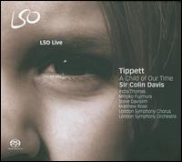 Sir Michael Tippett: A Child of Our Time  - Indra Thomas (soprano); Matthew Rose (bass); Mihoko Fujimura (alto); Steve Davislim (tenor);...