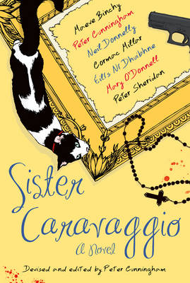 Sister Caravaggio - Binchy, Maeve, and Cunningham, Peter (Editor), and Donnelly, Neil