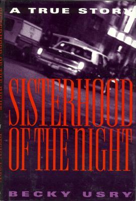 Sisterhood of the Night - Usry, Becky