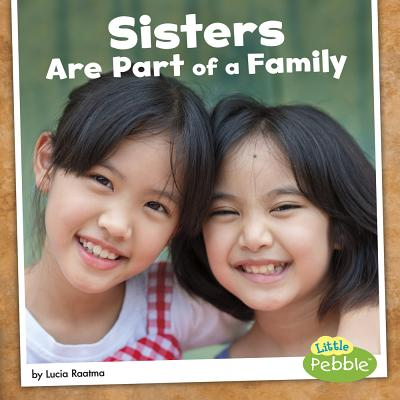 Sisters Are Part of a Family - Raatma, Lucia