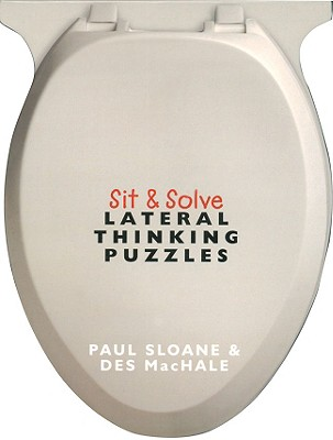 Sit & Solve Lateral Thinking Puzzles - MacHale, Des, and Sloane, Paul