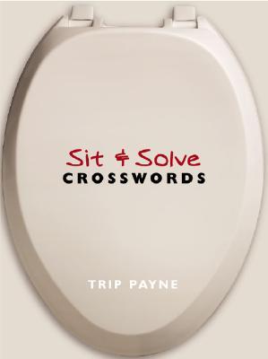 Sit & Solve(r) Crosswords - Payne, Trip