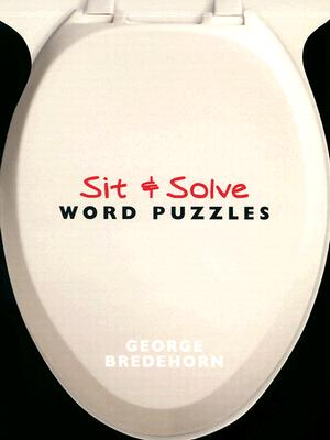 Sit & Solve Word Puzzles - Bredehorn, George, and Brodehorn, George