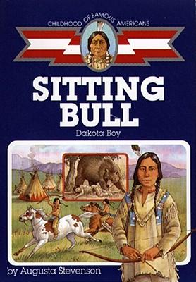 Sitting Bull: Dakota Boy - Stevenson, Augusta