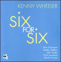 Six for Six - Kenny Wheeler