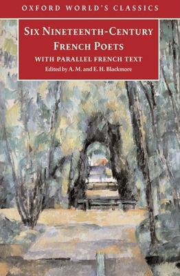 Six Nineteenth Century French Poets: With Parallel French Text -