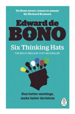 Six Thinking Hats - De Bono, Edward