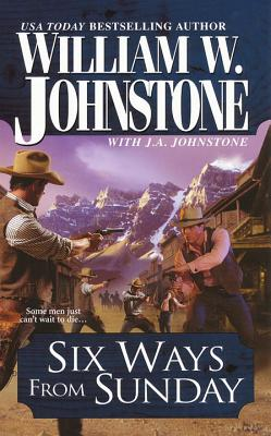Six Ways from Sunday - Johnstone, William W