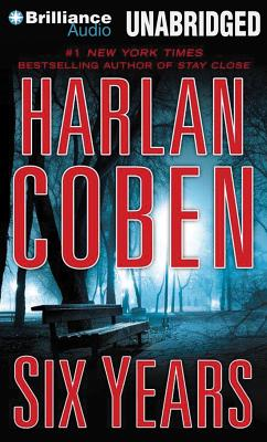Six Years - Coben, Harlan, and Brick, Scott (Read by)