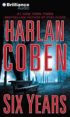 Six Years - Coben, Harlan, and Brick, Scott (Read by)