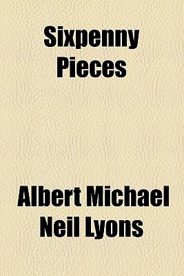 Sixpenny Pieces - Lyons, Albert Neil