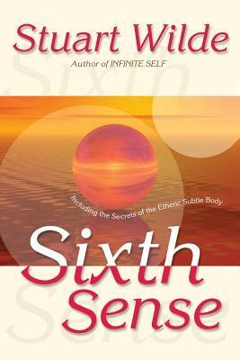 Sixth Sense: Including the Secrets of the Etheric Subtle Body - Wilde, Stuart