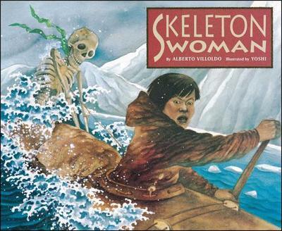 Skeleton Woman - Villoldo, Alberto, and Yoshi