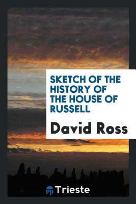 Sketch of the History of the House of Russell - Ross, David