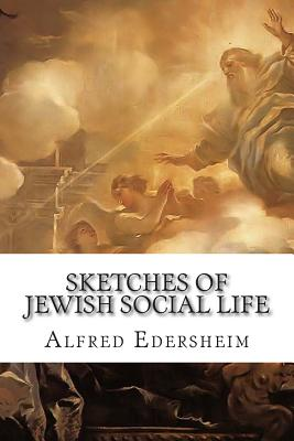 Sketches of Jewish Social Life - Edersheim, Alfred